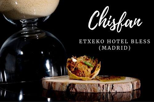 Tapa Chisfan - Etxeko Hotel Bless (Madrid)