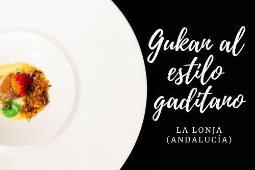 Tapa Gukan al estilo gaditano - La lonja (Andalucía)