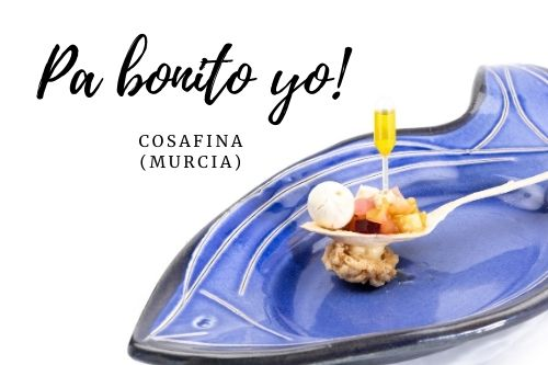 Tapa Pa bonito yo! - Cosafina (Murcia)